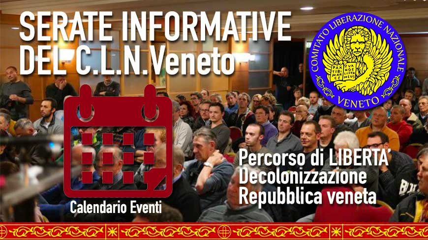 VEDI IL CALENDARIO DELLE SERATE INFORMATIVE C.L.N.Veneto