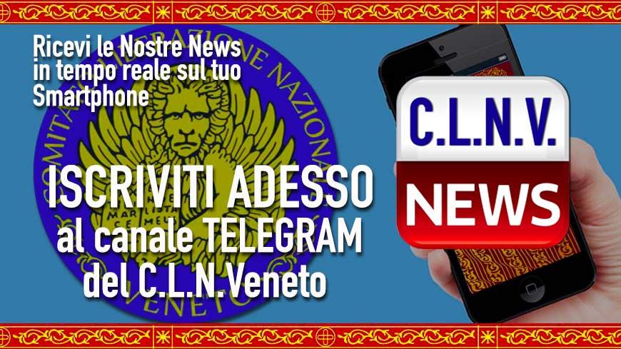 NUOVO CANALE TELEGRAM PER RIMANERE SEMPRE AGGIORNATI SUL C.L.N.Veneto
