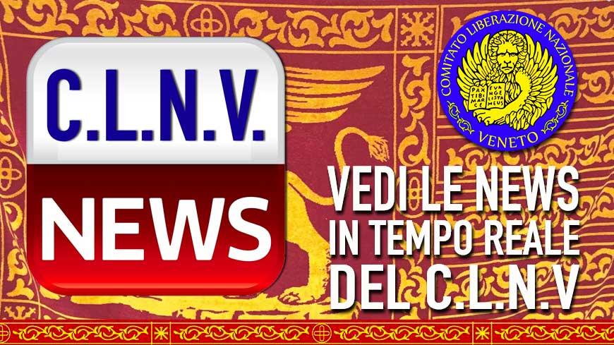 NEWS IN TEMPO REALE DEL C.L.N.Veneto