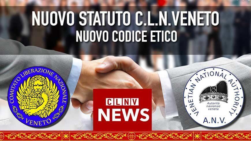 Nuovo Statuto e Codice Etico del C.L.N.Veneto