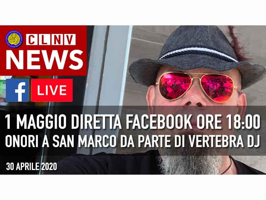 La sera del 1 maggio dalle ore 18 alle ore 20 diretta su Facebook con gli onori a San Marco da parte di Vertebra dj